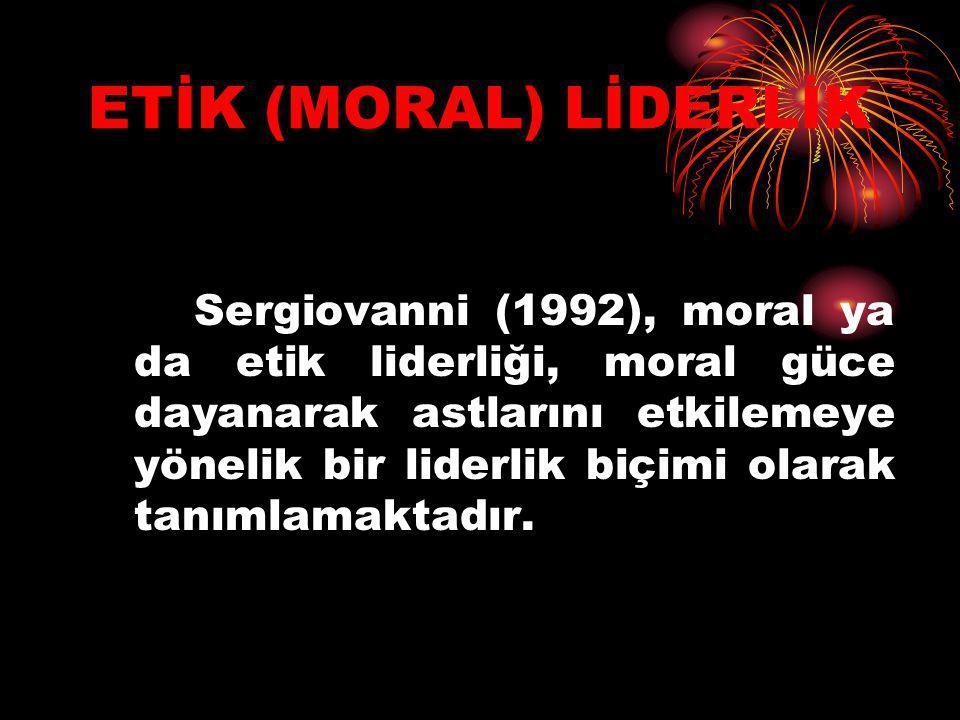 ETİK (MORAL) LİDERLİK