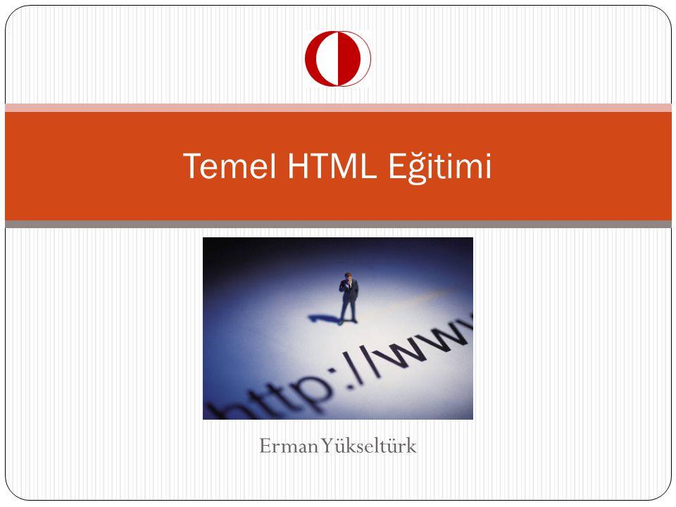 Temel HTML Eğitimi Erman Yükseltürk