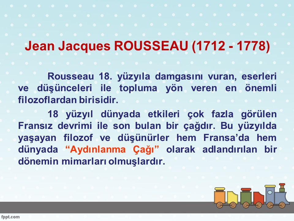 Jean Jacques ROUSSEAU (1712 - 1778)
