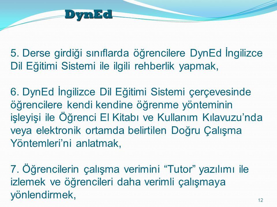 DynEd 5. Derse girdiği sınıflarda öğrencilere DynEd İngilizce Dil Eğitimi Sistemi ile ilgili rehberlik yapmak,
