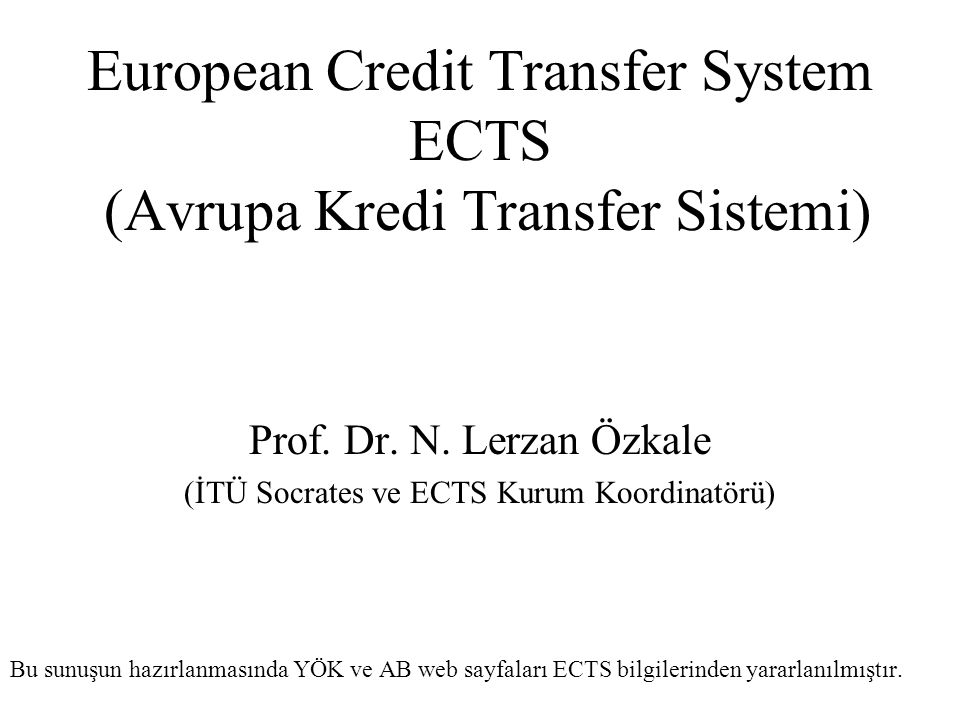 European Credit Transfer System ECTS (Avrupa Kredi Transfer Sistemi)