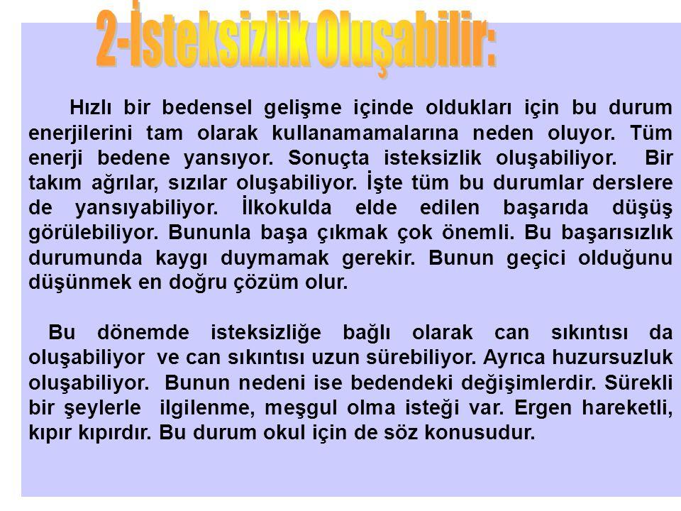 2-İsteksizlik Oluşabilir: