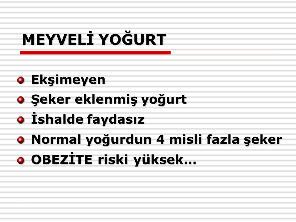 MEYVELİ YOĞURT OBEZİTE riski yüksek… Ekşimeyen Şeker eklenmiş yoğurt