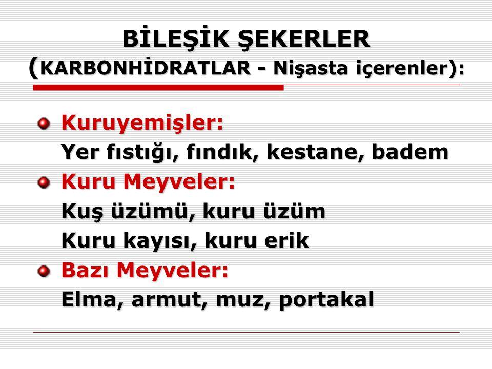 BİLEŞİK ŞEKERLER (KARBONHİDRATLAR - Nişasta içerenler):