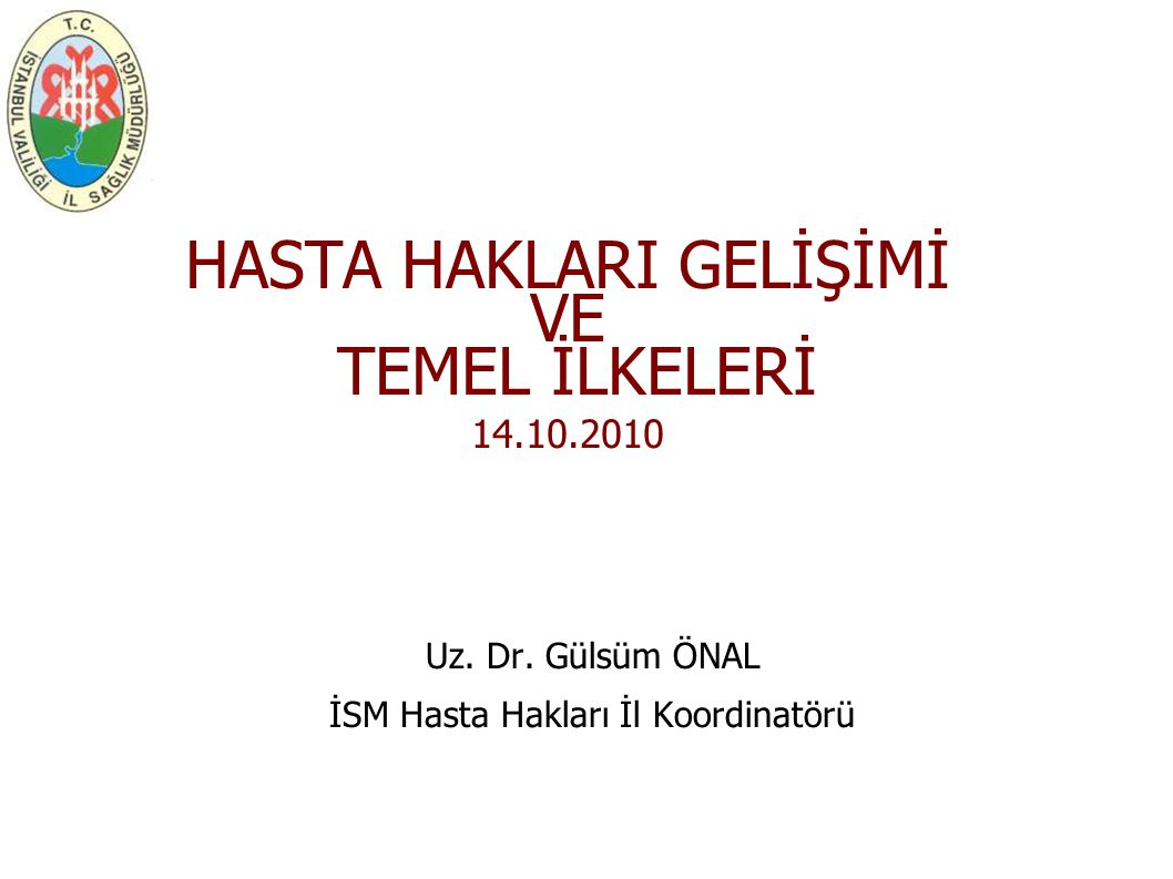 HASTA HAKLARI GELİŞİMİ VE TEMEL İLKELERİ 14.10.2010
