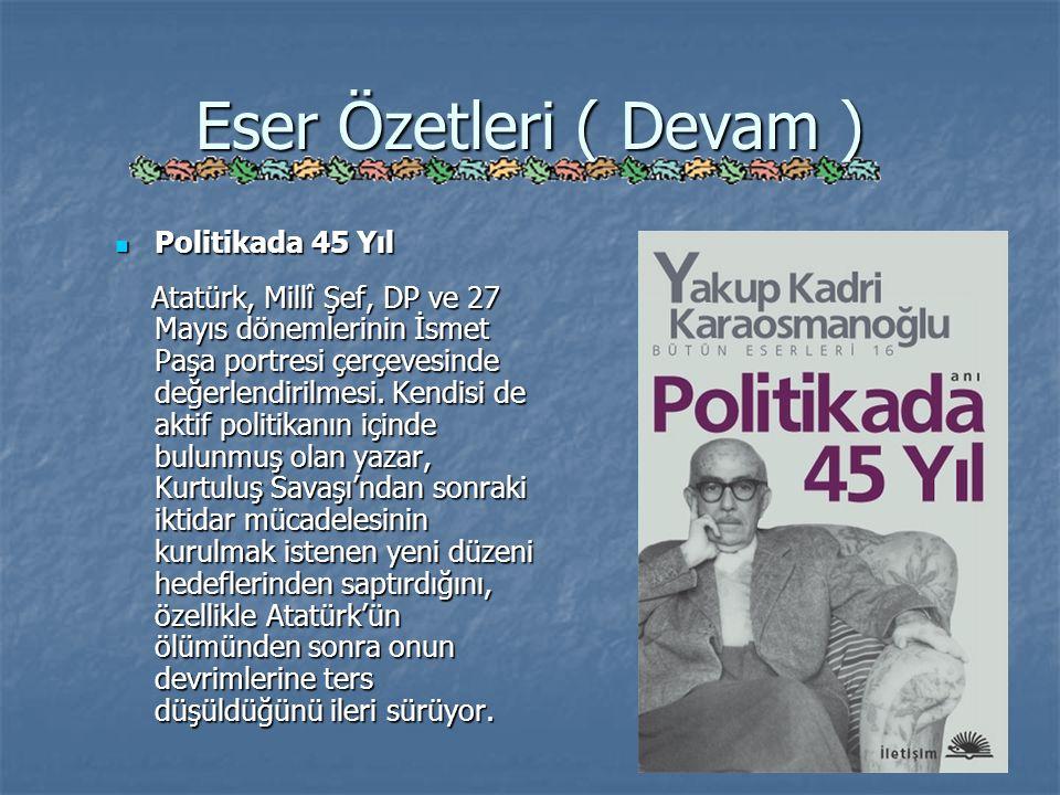 Eser Özetleri ( Devam ) Politikada 45 Yıl