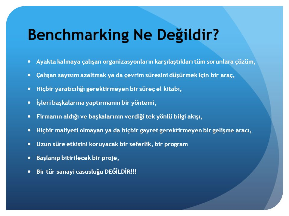 Benchmarking Ne Değildir