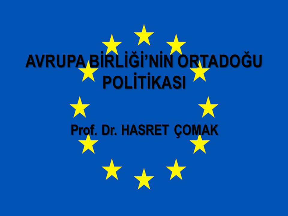 AVRUPA BİRLİĞİ'NİN ORTADOĞU POLİTİKASI