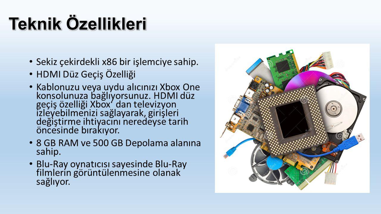 Teknik Özellikleri Sekiz çekirdekli x86 bir işlemciye sahip.