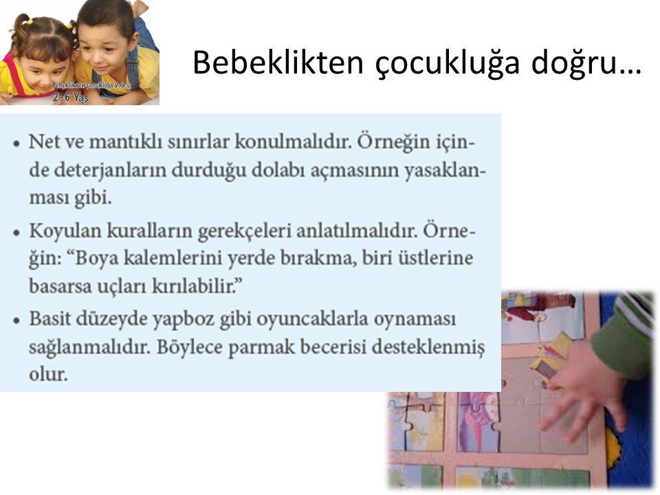 Bebeklikten çocukluğa doğru…