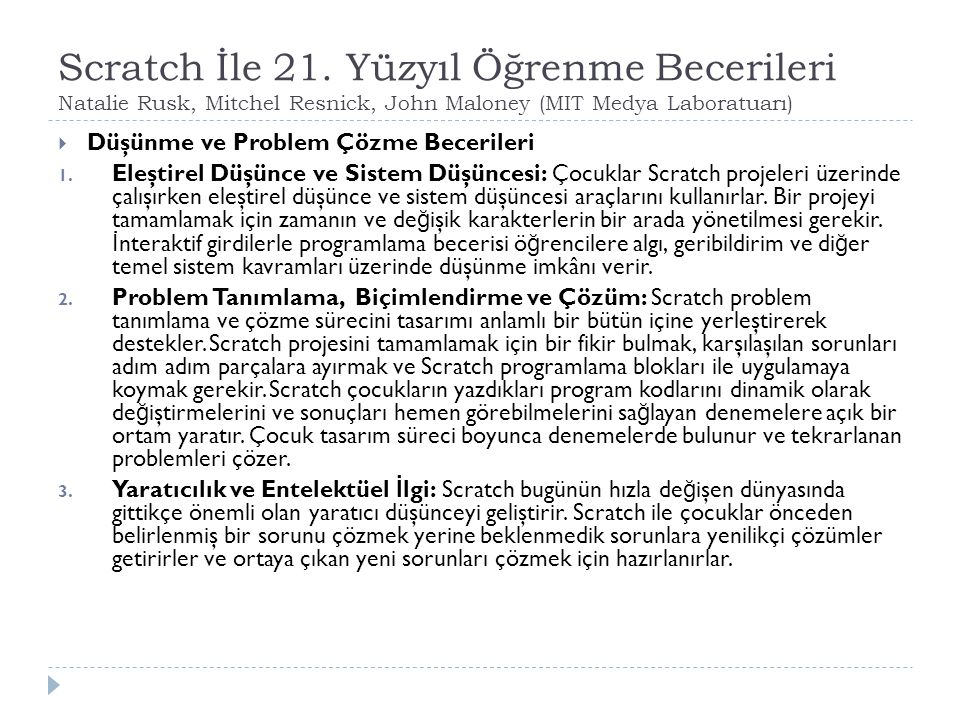 Scratch İle 21. Yüzyıl Öğrenme Becerileri Natalie Rusk, Mitchel Resnick, John Maloney (MIT Medya Laboratuarı)