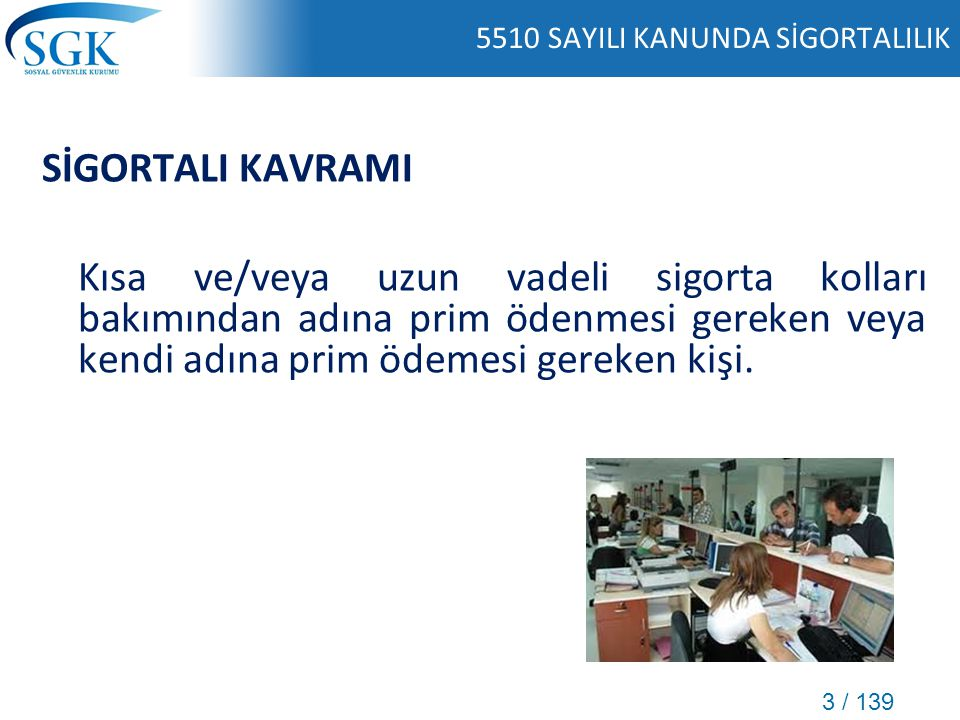 5510 SAYILI KANUNDA SİGORTALILIK