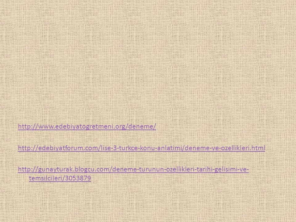 http://www. edebiyatogretmeni. org/deneme/ http://edebiyatforum