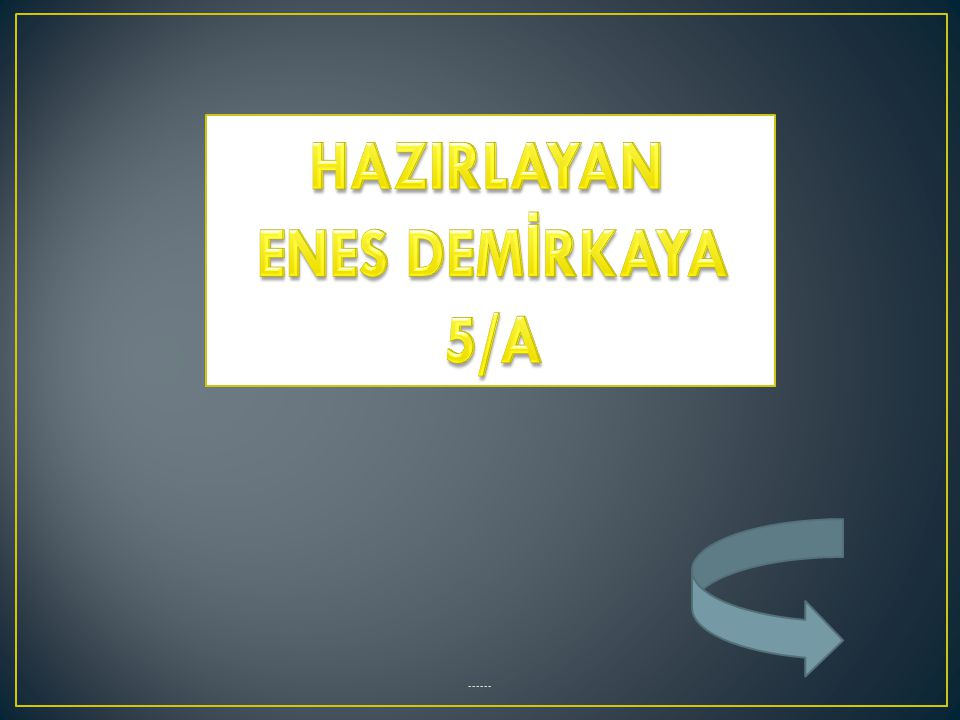 HAZIRLAYAN ENES DEMİRKAYA 5/A