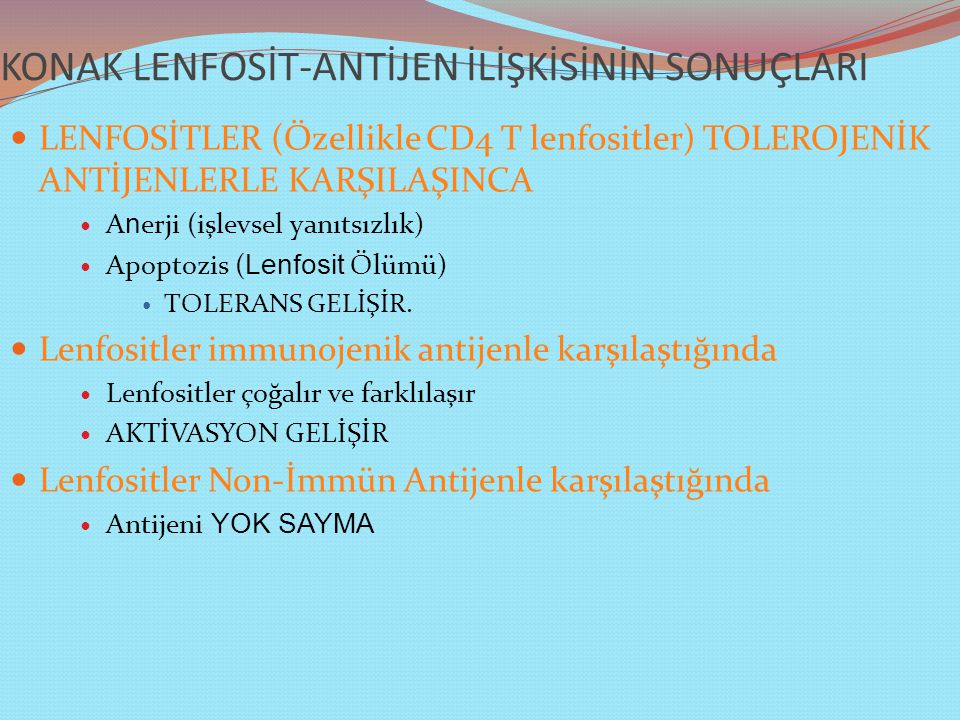 KONAK LENFOSİT-ANTİJEN İLİŞKİSİNİN SONUÇLARI