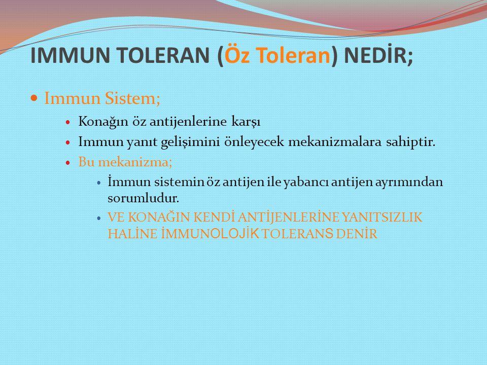 IMMUN TOLERAN (Öz Toleran) NEDİR;