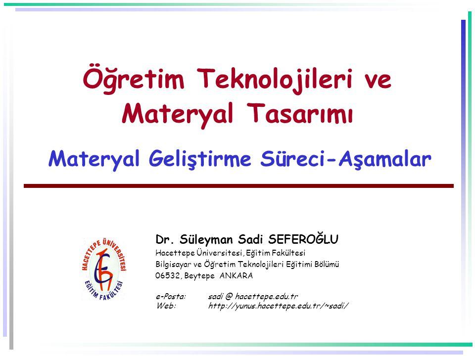 Öğretim Teknolojileri ve Materyal Tasarımı Materyal Geliştirme Süreci-Aşamalar