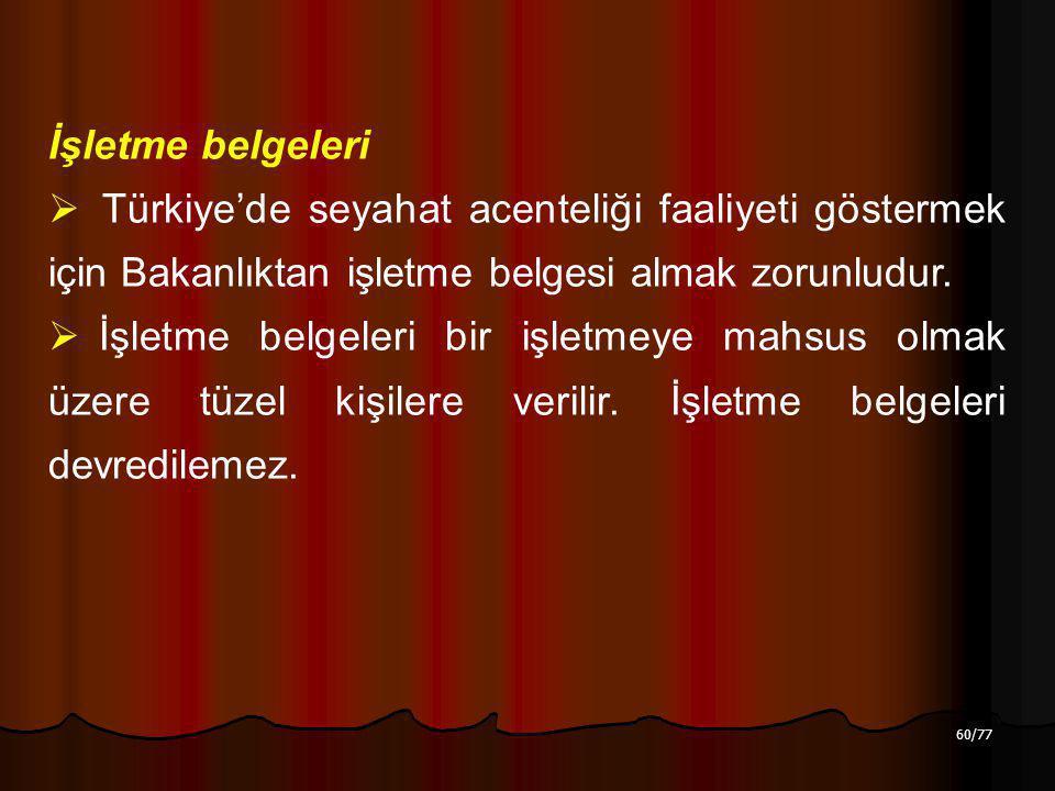 İşletme belgeleri Türkiye'de seyahat acenteliği faaliyeti göstermek için Bakanlıktan işletme belgesi almak zorunludur.