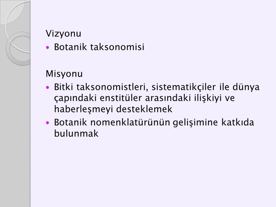 Vizyonu Botanik taksonomisi. Misyonu.
