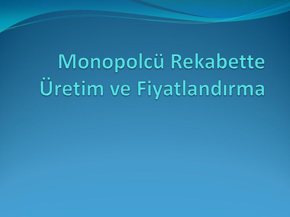 Monopolcü Rekabette Üretim ve Fiyatlandırma