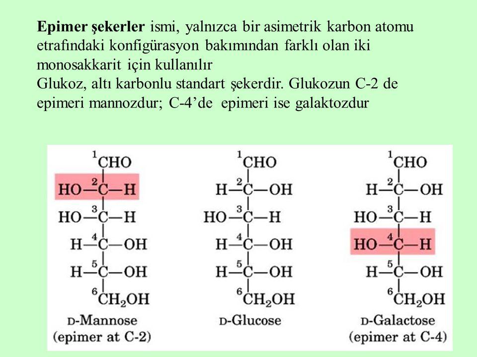 Epimer şekerler ismi, yalnızca bir asimetrik karbon atomu etrafındaki konfigürasyon bakımından farklı olan iki monosakkarit için kullanılır
