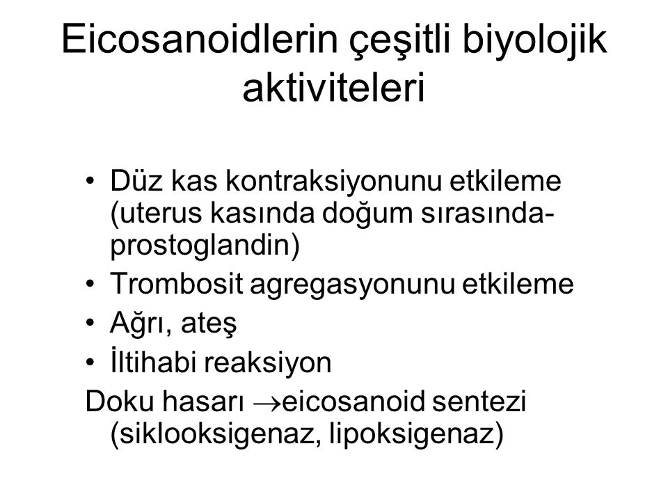Eicosanoidlerin çeşitli biyolojik aktiviteleri