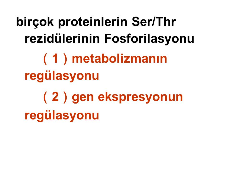 birçok proteinlerin Ser/Thr rezidülerinin Fosforilasyonu