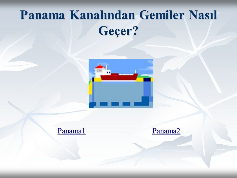 Panama Kanalından Gemiler Nasıl Geçer