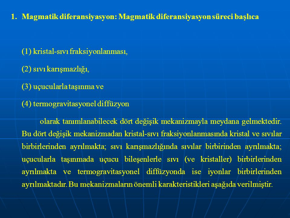 Magmatik diferansiyasyon: Magmatik diferansiyasyon süreci başlıca