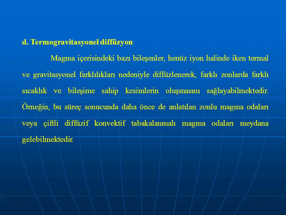 d. Termogravitasyonel diffüzyon