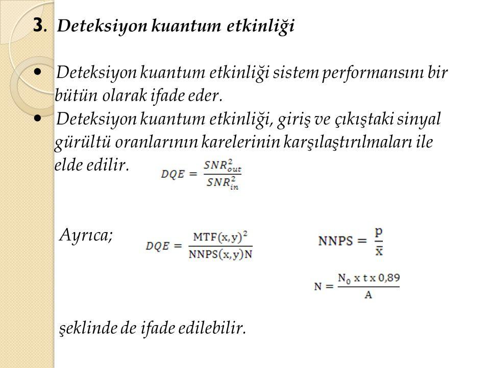 3. Deteksiyon kuantum etkinliği