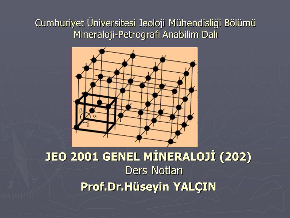 JEO 2001 GENEL MİNERALOJİ (202) Ders Notları