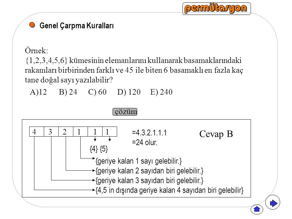 Cevap B Genel Çarpma Kuralları Örnek: