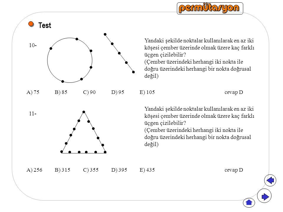 Test Yandaki şekilde noktalar kullanılarak en az iki köşesi çember üzerinde olmak üzere kaç farklı üçgen çizilebilir