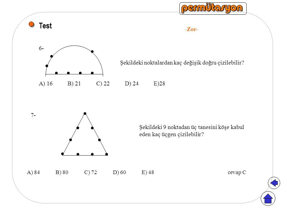 Test -Zor- 6- Şekildeki noktalardan kaç değişik doğru çizilebilir