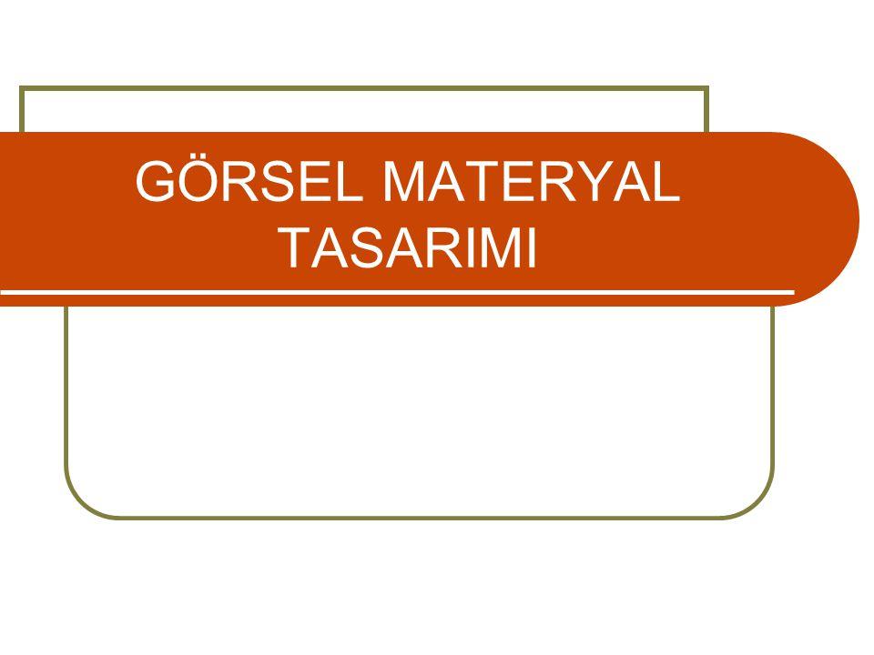 GÖRSEL MATERYAL TASARIMI