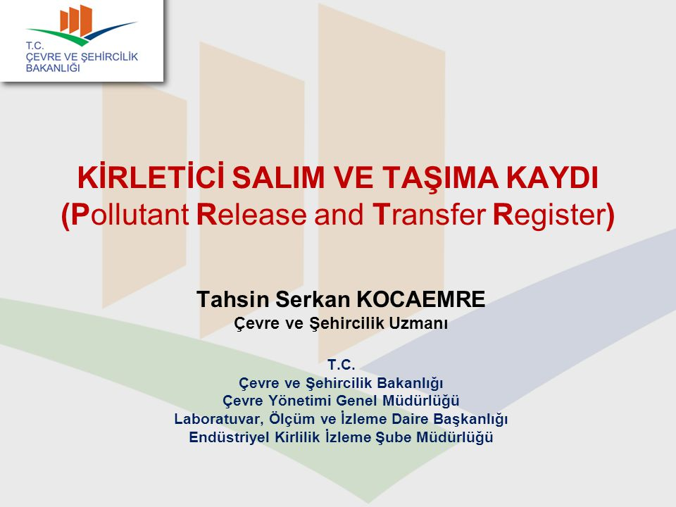 KİRLETİCİ SALIM VE TAŞIMA KAYDI (Pollutant Release and Transfer Register)
