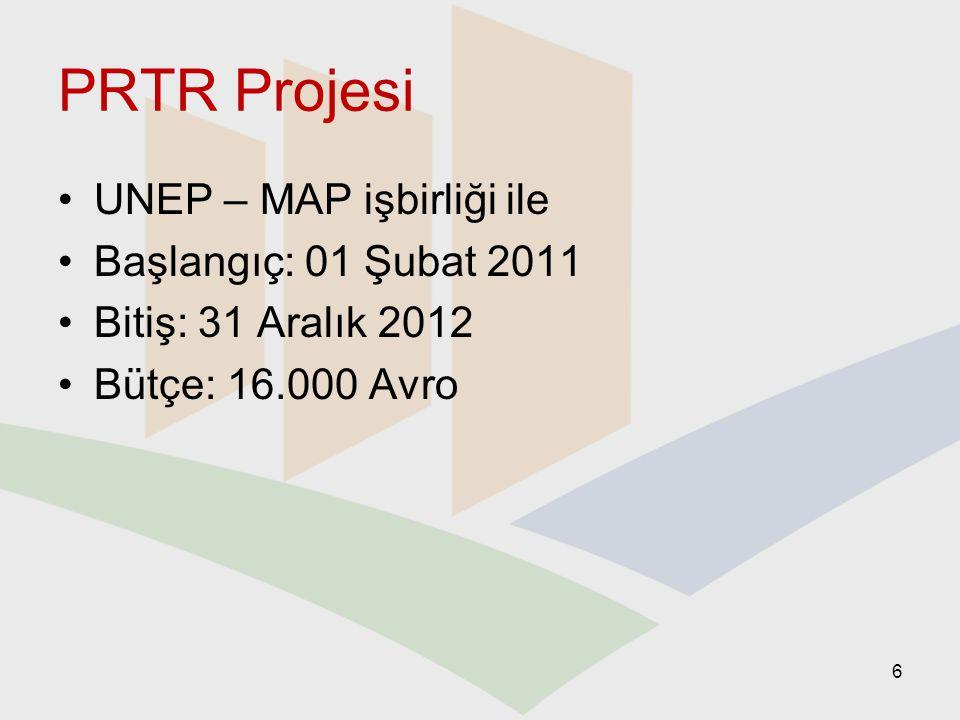 PRTR Projesi UNEP – MAP işbirliği ile Başlangıç: 01 Şubat 2011