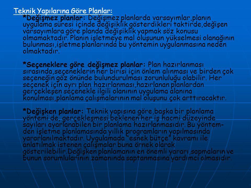 Teknik Yapılarına Göre Planlar: