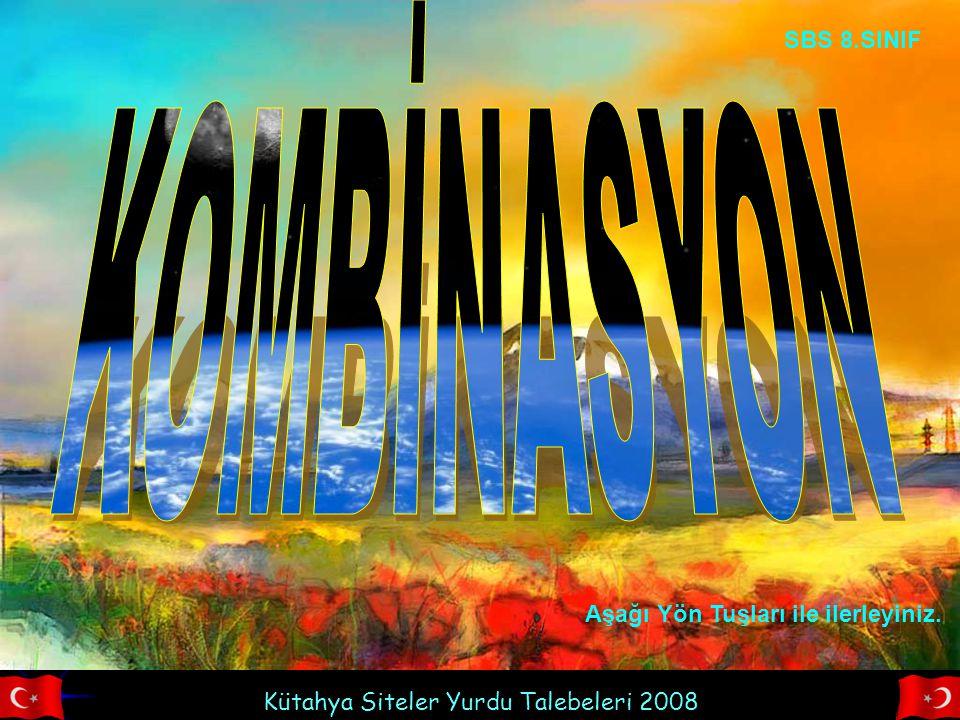 KOMBİNASYON SBS 8.SINIF Aşağı Yön Tuşları ile ilerleyiniz.