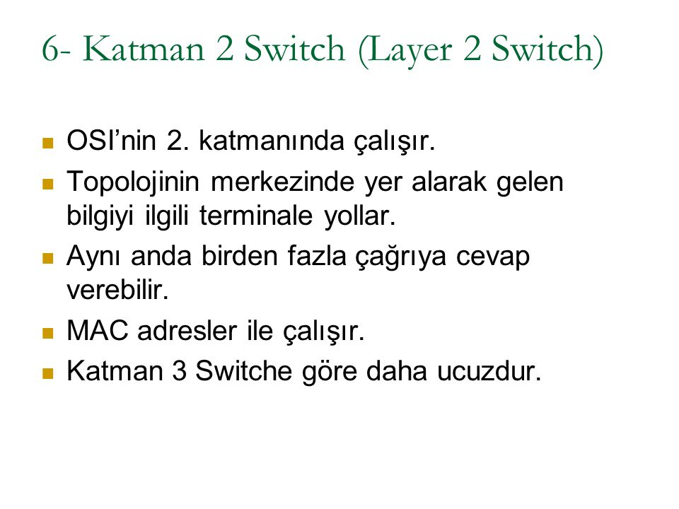 6- Katman 2 Switch (Layer 2 Switch)