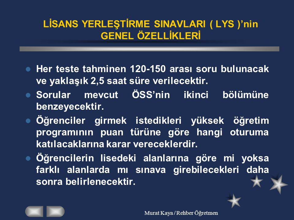 LİSANS YERLEŞTİRME SINAVLARI ( LYS )'nin GENEL ÖZELLİKLERİ
