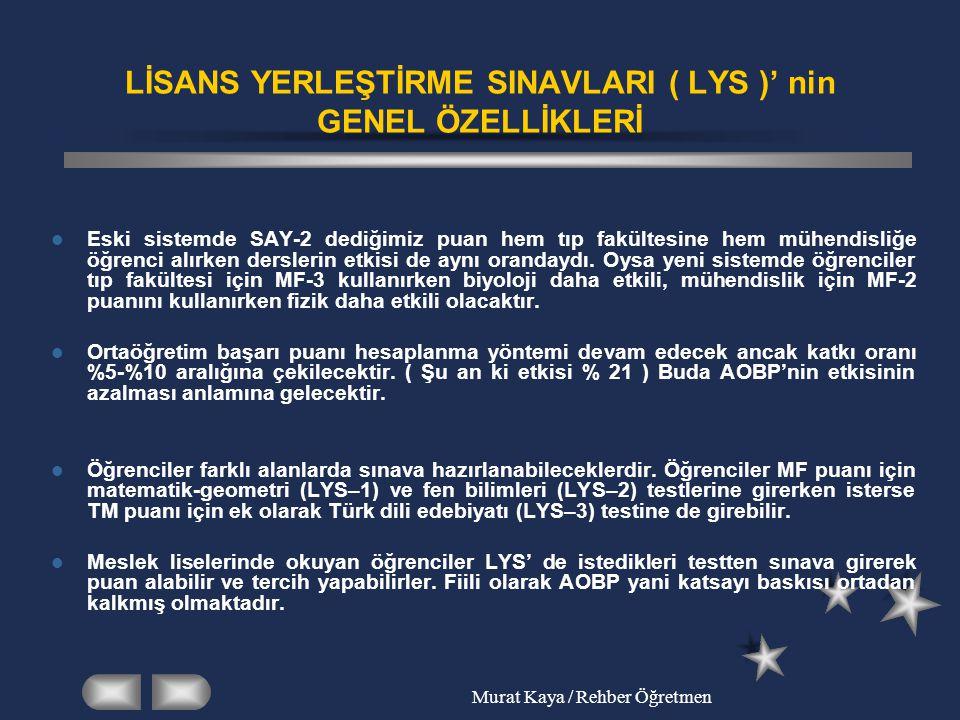 LİSANS YERLEŞTİRME SINAVLARI ( LYS )' nin GENEL ÖZELLİKLERİ