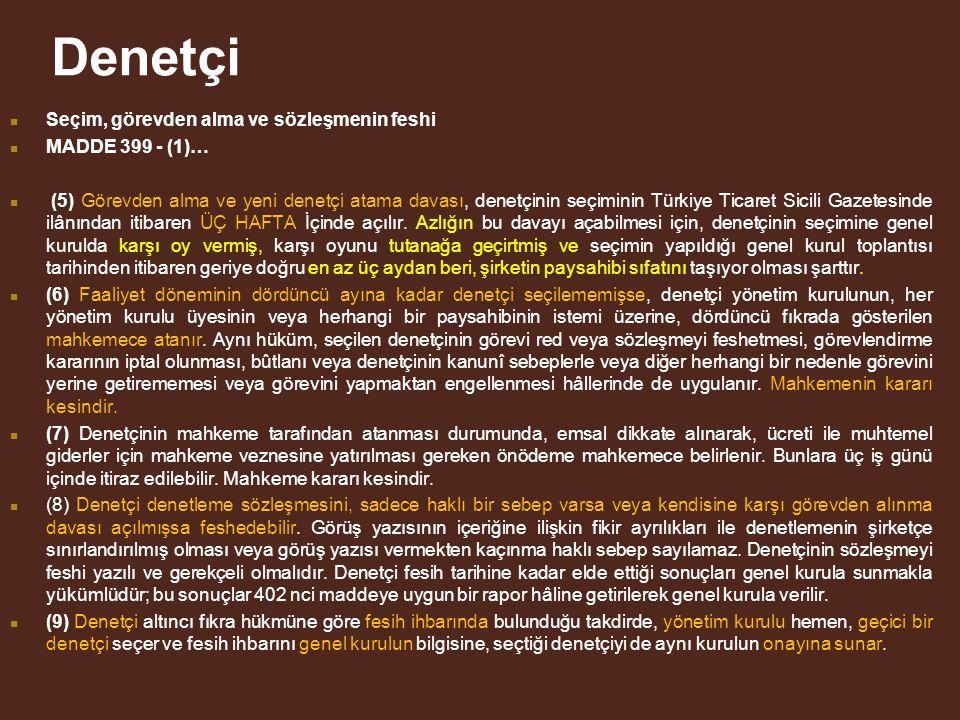 Denetçi Seçim, görevden alma ve sözleşmenin feshi MADDE 399 - (1)…