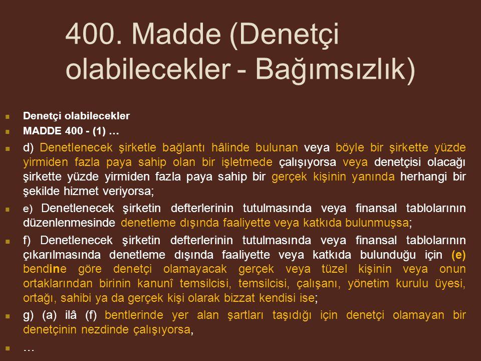 400. Madde (Denetçi olabilecekler - Bağımsızlık)