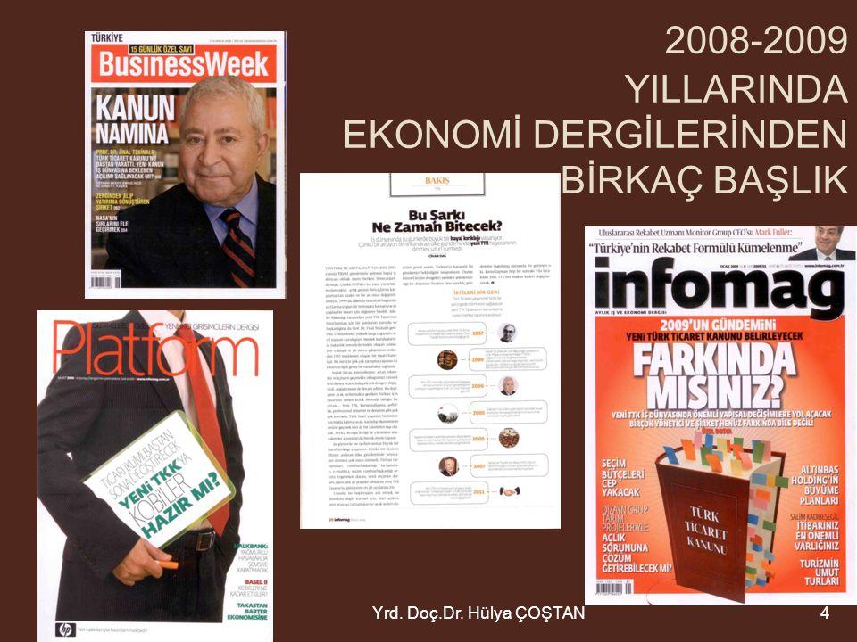 2008-2009 YILLARINDA EKONOMİ DERGİLERİNDEN BİRKAÇ BAŞLIK