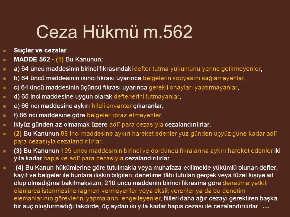 Ceza Hükmü m.562 Suçlar ve cezalar MADDE 562 - (1) Bu Kanunun;