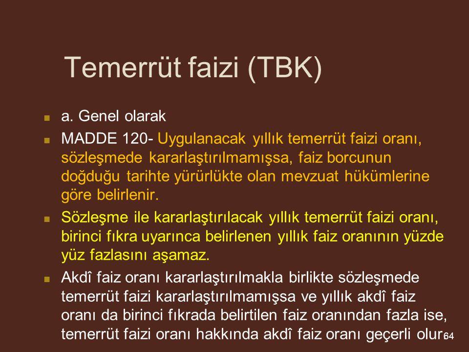 Temerrüt faizi (TBK) a. Genel olarak