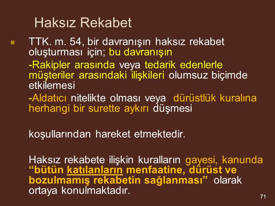 Haksız Rekabet TTK. m. 54, bir davranışın haksız rekabet oluşturması için; bu davranışın.