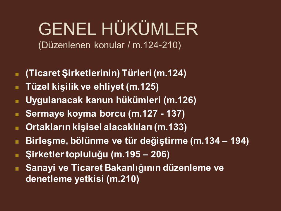 GENEL HÜKÜMLER (Düzenlenen konular / m.124-210)